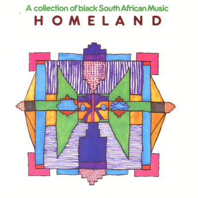 Homeland A Collection Of Black South African Music