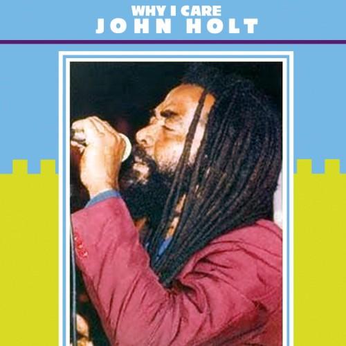John Holt – Why I Care