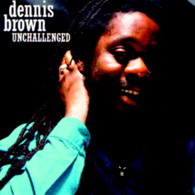 Dennis Brown – Unchallenged