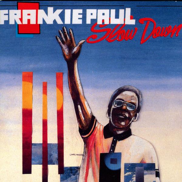 Frankie Paul – Slow Down