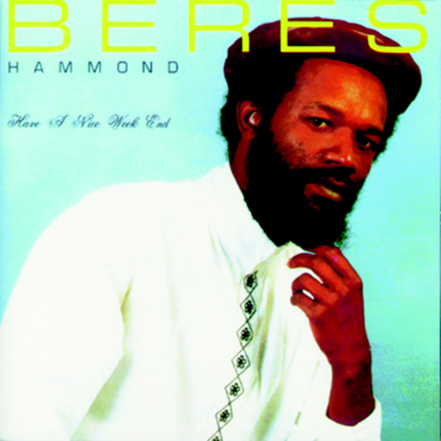 Beres Hammond – Have A Nice Weekend