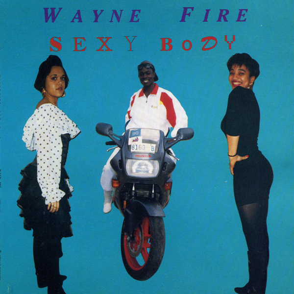 Wayne Fire – Sexy Body