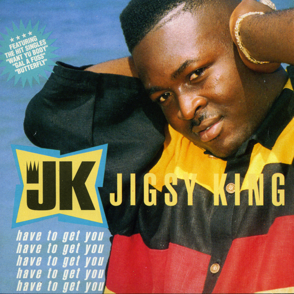 Jigsy King – Have to Get You