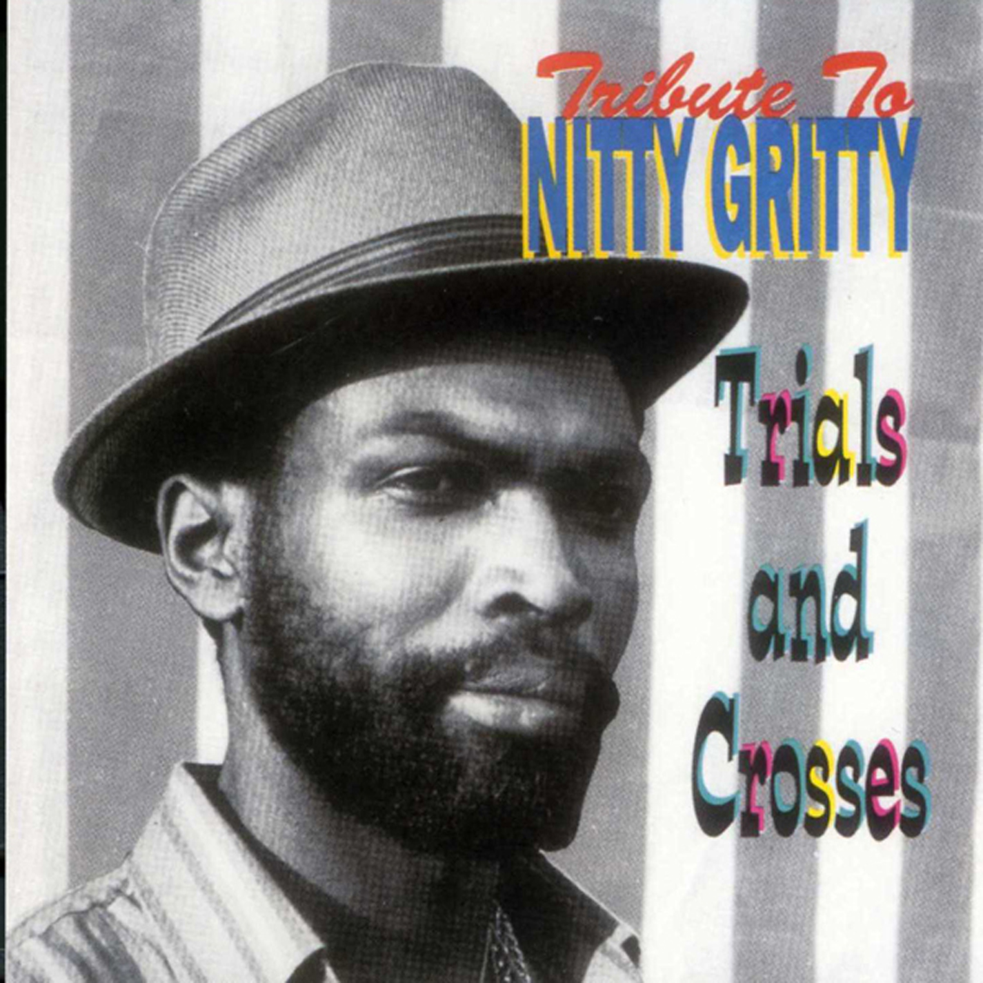 Nitty Gritty – Tribute To Nitty Gritty: Trial and Crosses