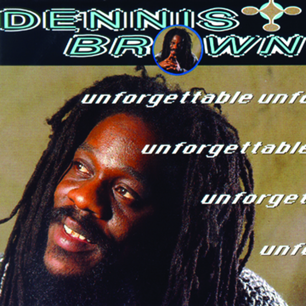 Dennis Brown – Unforgettable