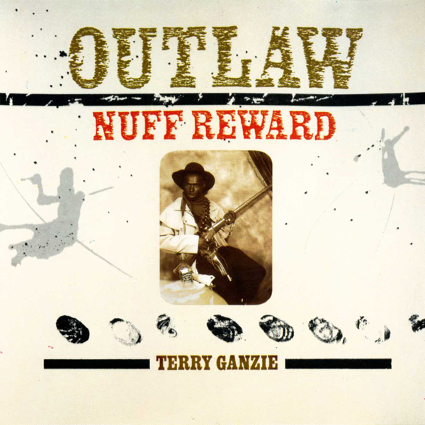 Terry Ganzie – Outlaw Nuff Reward