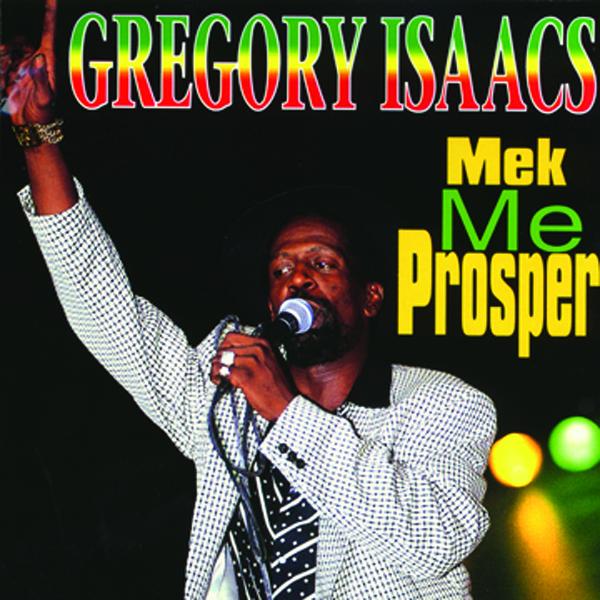 Gregory Isaacs – Mek Me Prosper