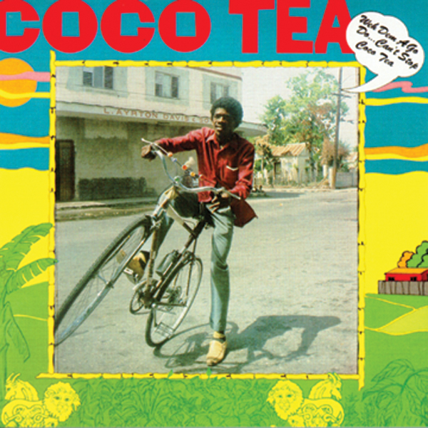 Cocoa Tea – Weh Dem A Go Do – Can't Stop Cocoa Tea