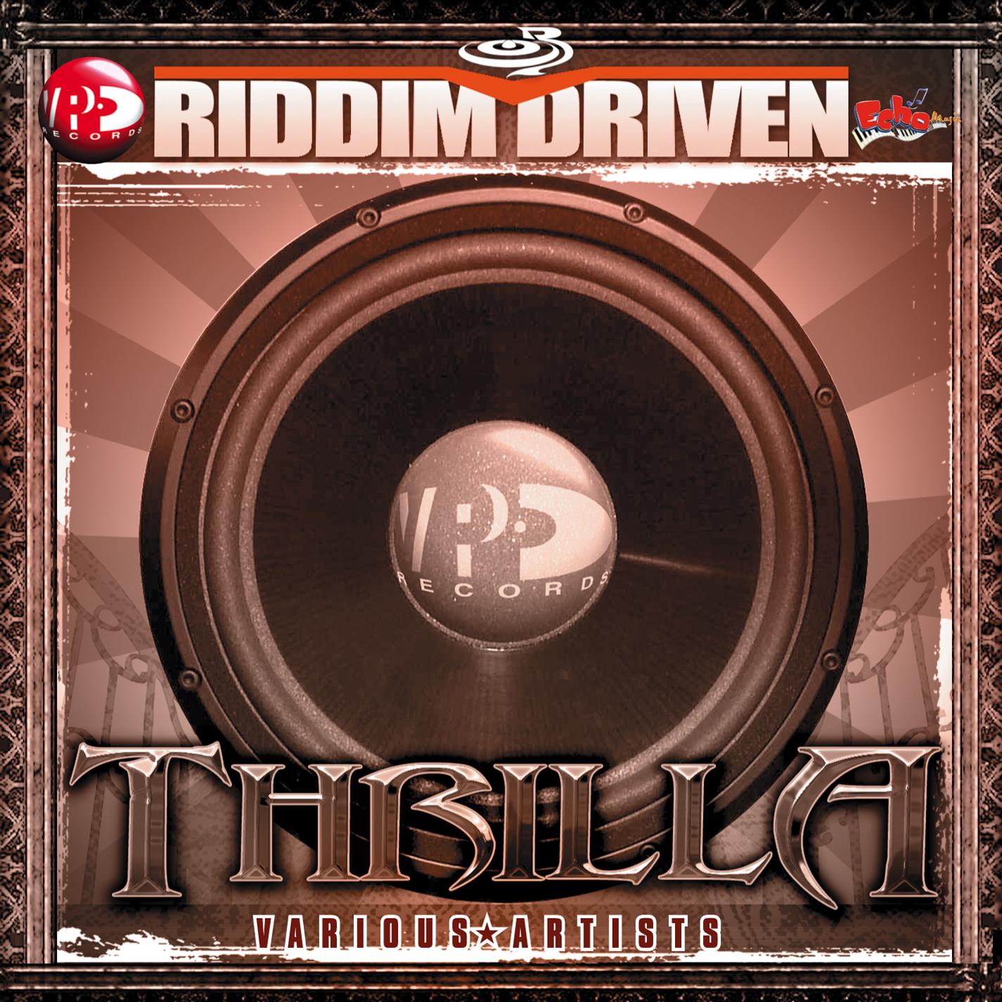 Riddim Driven: Thrilla | VP Records