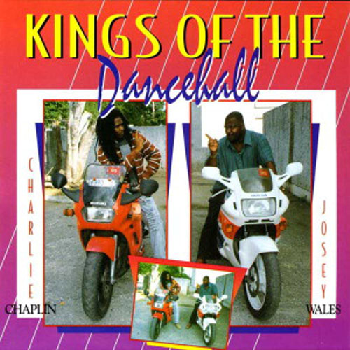 Josey Wales and Charlie Chaplin – Kings Of The Dancehall