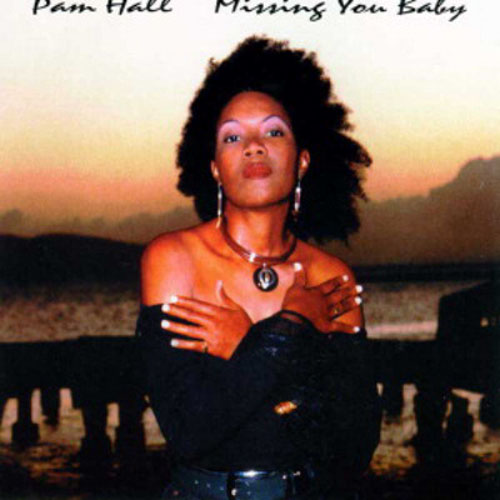 Pam Hall – Missing You Baby