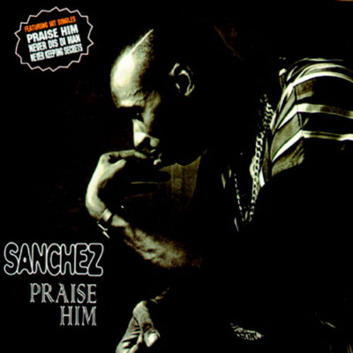 Sanchez – Praise Him