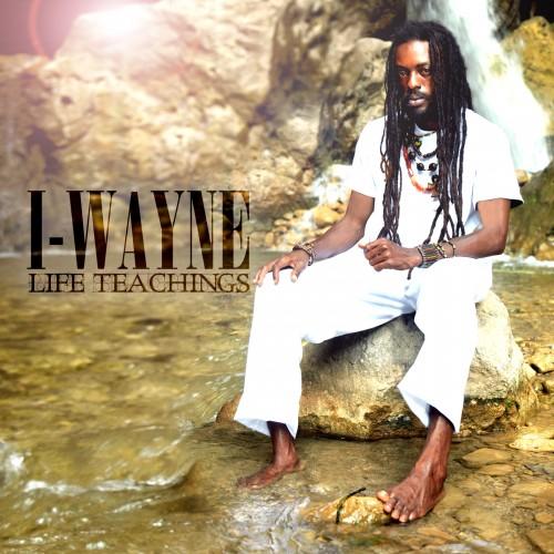 I Wayne – Life Teachings
