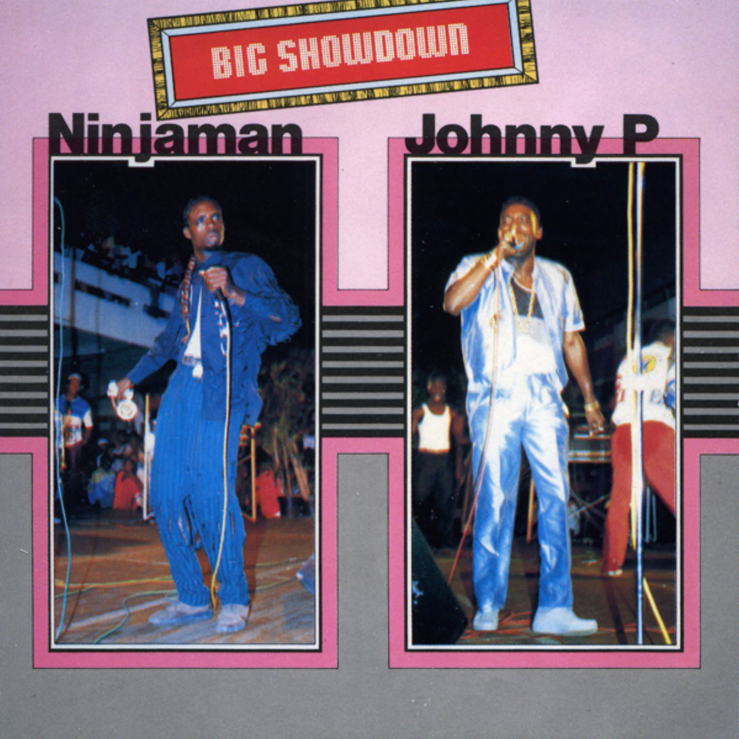Big Showdown: Ninjaman and Johnny P