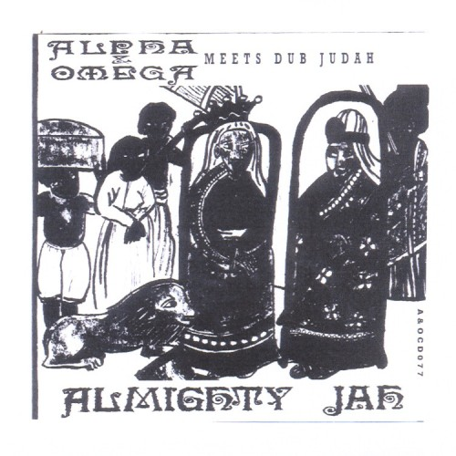 Alpha and Omega – Almighty Jah