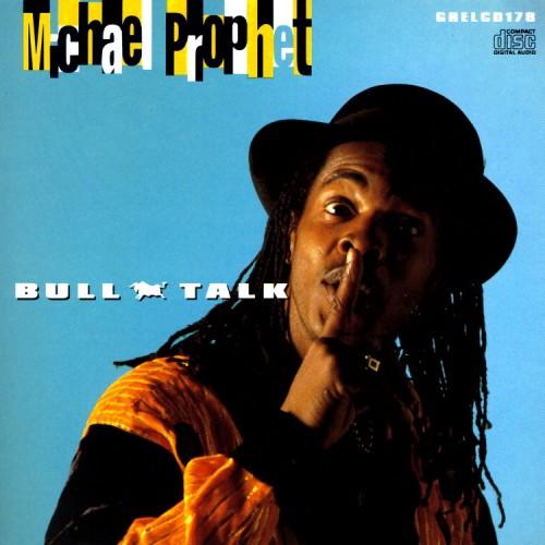 Michael Prophet – Bull Talk