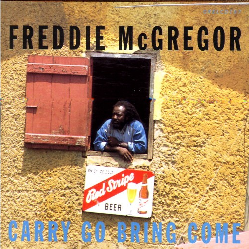 Freddie McGregor – Carry Go Bring Come