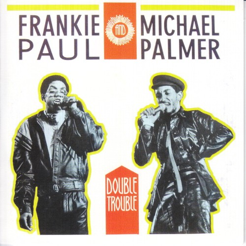 Frankie Paul / Michael Palmer – Double Trouble