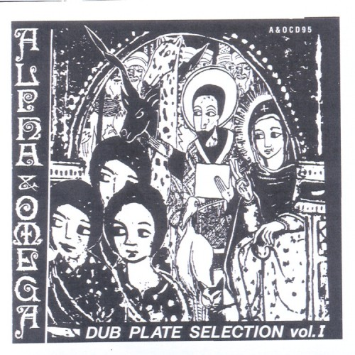 Alpha and Omega – Dub Plate Selection 1