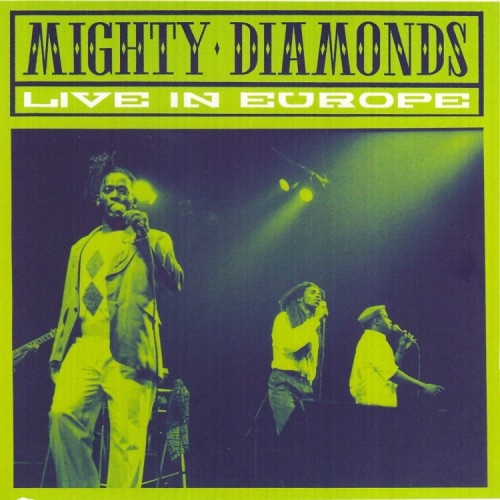 Mighty Diamonds – Live In Europe