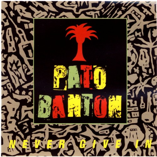Pato Banton – Never Give In