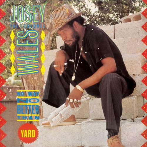 Josey Wales – No Way No Better Than Yard