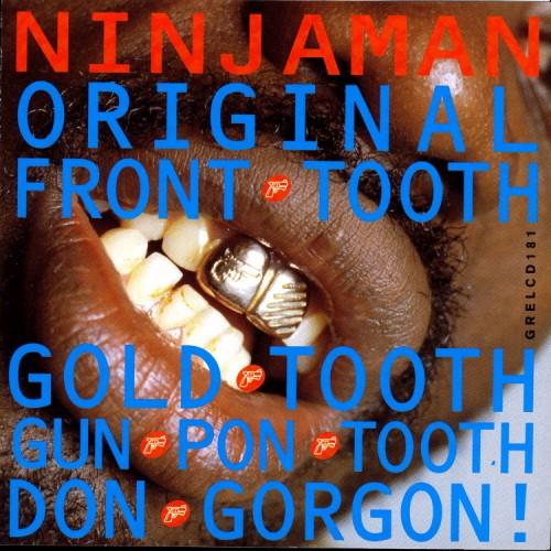 Ninjaman – Original Front Tooth