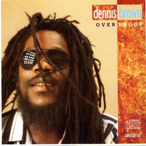 Dennis Brown – Over Proof