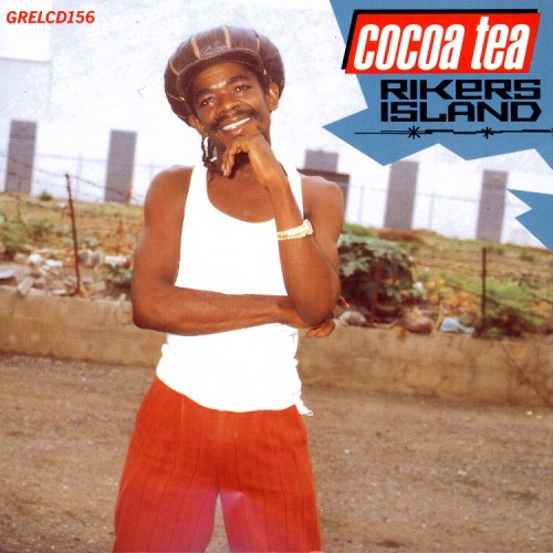 Cocoa Tea – Rikers Island