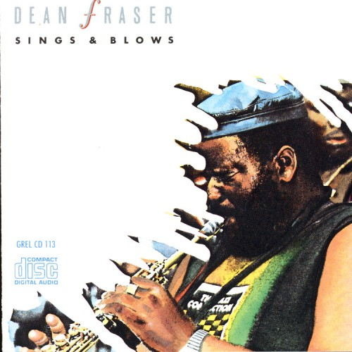 Dean Fraser – Sings and Blows