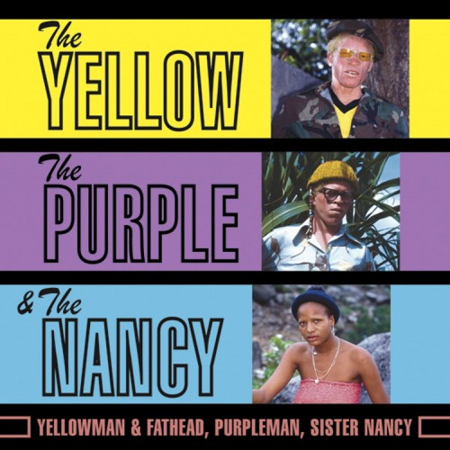 Yellowman, Purpleman, Sister Nanvy – The Yellow, The Purple and The Nancy