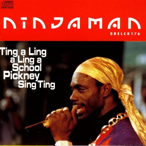 Ninjaman – Ting A Ling A Ling A School Pickney Sing Ting
