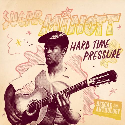 Sugar Minott – Hard Time Pressure (2CDs/DVD)