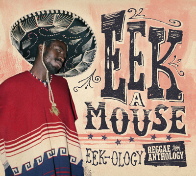 Eek-A-Mouse – Eek-Ology