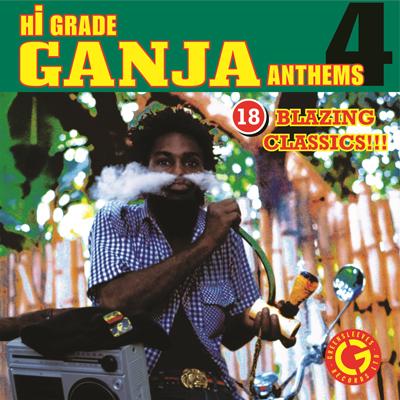Hi Grade Ganja Anthems 4
