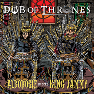 Alborosie & King Jammy – Dub Of Thrones