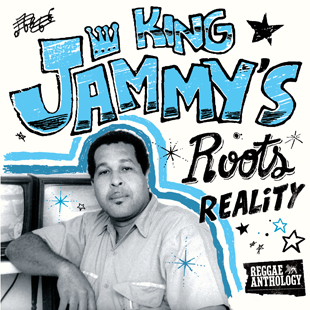 Reggae Anthology King Jammys – Roots, Reality and Sleng Teng – Various Artists