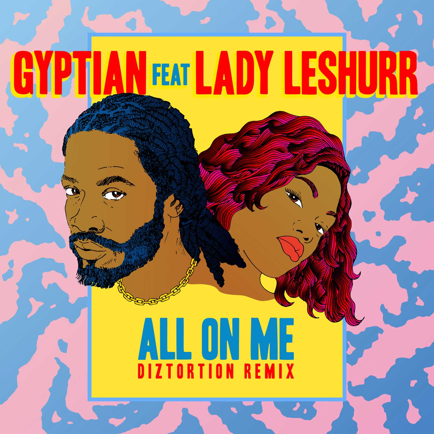 All On Me (Diztortion Remix) – Gyptian featuring Lady LeShurr