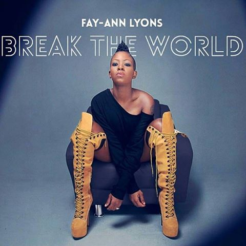 Break The World – Fay-Ann Lyons