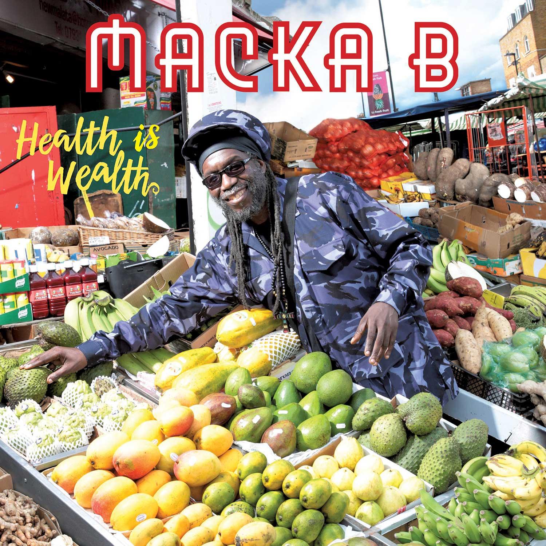 Health Is Wealth – Macka B