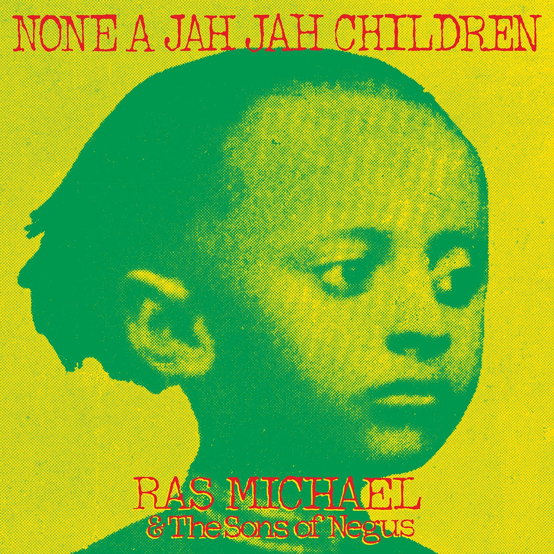 None A Jah Jah Children – Ras Michael