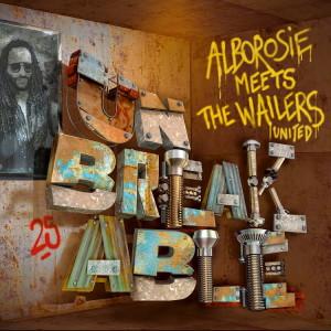 Unbreakable – Alborosie Meets The Wailers United